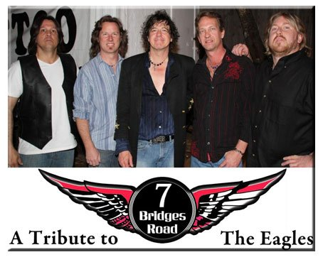 7 Bridges Road, a tribute to the Eagles  Friday Night June 3 Time: 9:30 p.m.