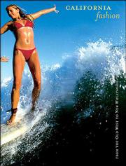 "In the book ""California Fashion,"" published by Abrams, author Marian Hall argues that the surf trend, swimwear and denim jeans made California ""the most important fashion influence"" of the late 20th century."