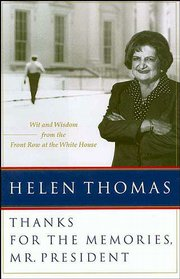 """Thanks for the Memories, Mr. President"" by White House correspondent Helen Thomas details humorous presidential incidents in the past 40 years. Thomas has covered nine presidents."