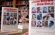 "Kansas historian Virgil Dean has edited a collection of mini-biographies of Kansans who made a difference to the nation and whose lives reveal much about the past. The book, ""John Brown to Bob Dole: Movers and Shakers in Kansas History,"" is published by University Press of Kansas."