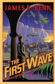 The First Wave, by James R. Benn
