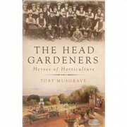 """The Head Gardeners: Heroes of Horticulture,"" by Toby Musgrave"
