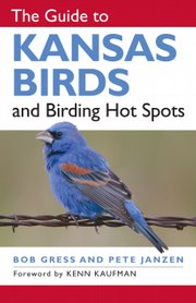 """The Guide to Kansas Birds and Birding Hot Spots"" by Bob Gress and Pete Janzen"