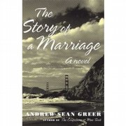 """The Story of Marriage,"" by Andrew Sean Greer"