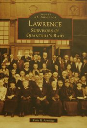"Author Katie Armitage's new book, ""Lawrence: Survivors of Quantrill's Raid."""