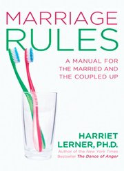 """Marriage Rules: A Manual for the Married and Coupled Up"" by Lawrence author Harriet Lerner"