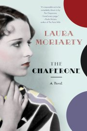 "Cover of Lawrence author Laura Moriarity's novel ""The Chaperone."""