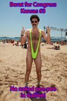 Borat for Congress Kansas #3!  Much success, clean beaches, no naked pee-pees!