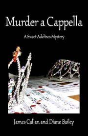 """Murder a Cappella"" by James Callan and Diane Bailey"