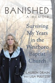 """Banished: Surviving My Years in the Westboro Baptist Church"" by Lauren Drain"