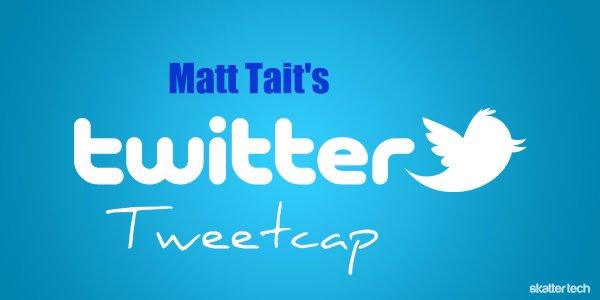 "Matt Tait's ""Tweetcap"""