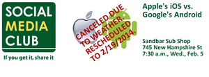 The Social Media Club of Lawrence has canceled their Feb. 5 meeting. The topic, Apple's iOS vs. Google's Android, is rescheduled to Feb. 19.