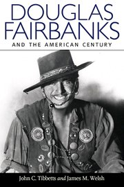 """Douglas Fairbanks and the American Century"""