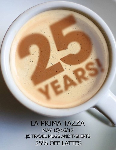 La Prima Tazza is celebrating its 25th anniversary with some 25-percent-off discounts this weekend.