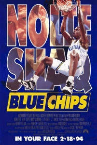 Blue Chips, starring Shaquille O'Neal and Nick Nolte.