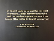 "A quote by John McLendon is among others displayed in the DeBruce Center on the University of Kansas campus, home to James Naismith&squot;s original rules of ""Basket Ball."""